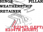 E2347L RETAINER-WEATHERSTRIP-HINGE PILLAR-COUPE AND CONVERTIBLE-USED-LEFT-84-96