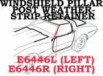 E6446L RETAINER-WEATHERSTRIP-WINDSHIELD POST-WITH CLIP-LEFT-77-82